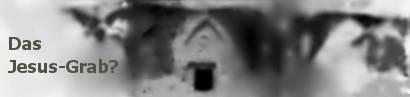 Wurde das Grab von Jesus entdeckt?