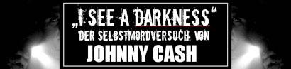 I See A Darkness – Der Selbstmordversuch des Johnny Cash