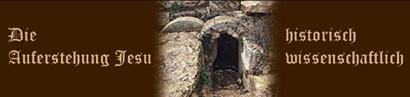 Die Auferstehung Jesu aus der Sicht eines Historikers