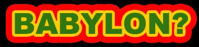 Was ist Babylon?