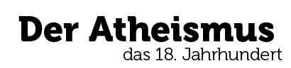 Geschichte des Atheismus: Ein Zeitalter der Umwälzungen