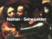 Nathan – Seine Leiden (VIDEO)