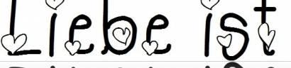 Liebe ist …